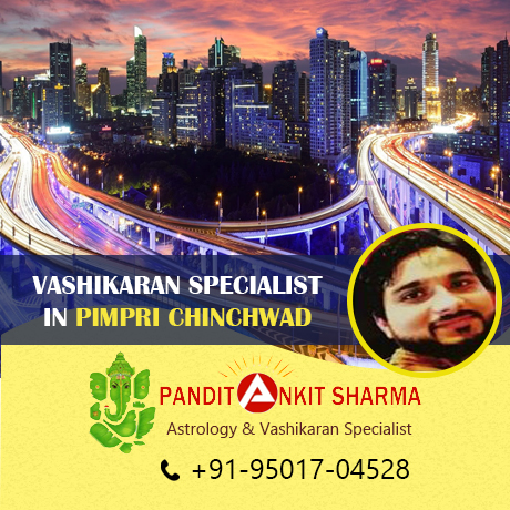 Vashikaran Specialist in Pimpri-Chinchwad | Call at +91-95017-04528