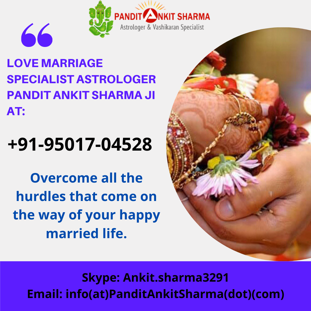 Love Marriage Specialist - Astrologer Pandit Ankit Sharma