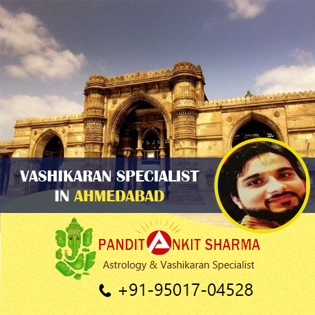 Vashikaran Specialist in Ahmedabad | Call at +91-95017-04528