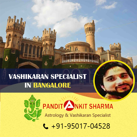 Vashikaran Specialist in Bangalore | Call at +91-95017-04528