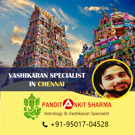 Vashikaran Specialist in Chennai | Call at +91-95017-04528