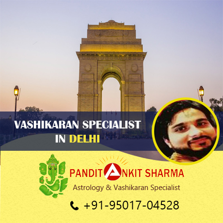 Vashikaran Specialist in Delhi | Call at +91-95017-04528