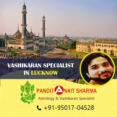 Vashikaran Specialist in Lucknow | Call at +91-95017-04528