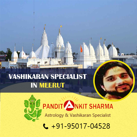 Vashikaran Specialist in Meerut | Call at +91-95017-04528