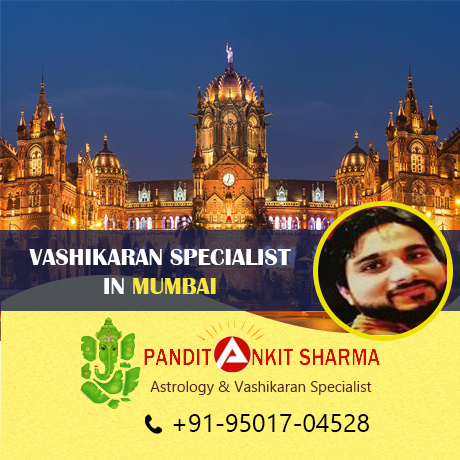 Vashikaran Specialist in Mumbai | Call at +91-95017-04528