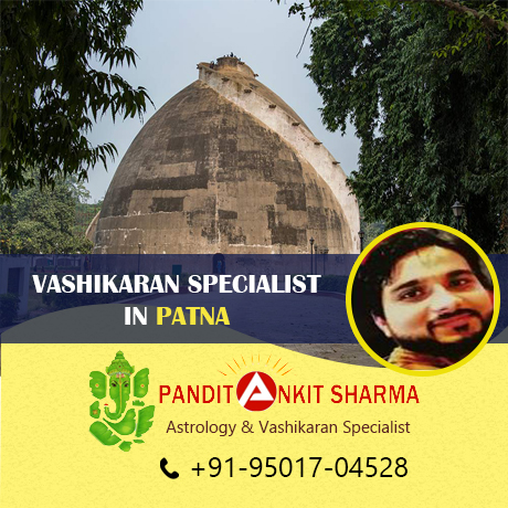 Vashikaran Specialist in Patna | Call at +91-95017-04528